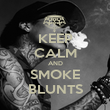 KEEP CALM AND SMOKE BLUNTS - Personalised Poster large