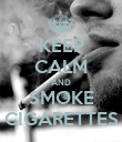 KEEP CALM AND SMOKE CIGARETTES - Personalised Poster large