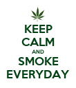 KEEP CALM AND SMOKE EVERYDAY - Personalised Poster large