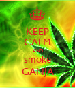 KEEP CALM AND smoke GANJA - Personalised Poster large