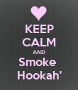 KEEP CALM AND Smoke  Hookah' - Personalised Poster large