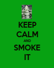 KEEP CALM AND SMOKE IT - Personalised Poster large