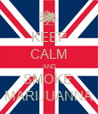 KEEP CALM AND SMOKE  MARIJUANNA - Personalised Poster large