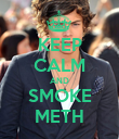 KEEP CALM AND SMOKE METH - Personalised Poster large
