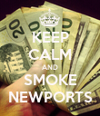 KEEP CALM AND SMOKE NEWPORTS - Personalised Poster large