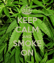 KEEP CALM AND SMOKE ON - Personalised Poster large