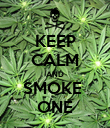 KEEP CALM AND SMOKE  ONE - Personalised Poster large