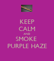 KEEP CALM AND SMOKE  PURPLE HAZE - Personalised Poster large