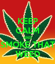 KEEP CALM AND SMOKE THAT WEED - Personalised Poster large