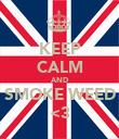 KEEP CALM AND SMOKE WEED <3 - Personalised Poster large
