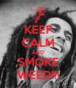 KEEP CALM AND SMOKE WEED!!! - Personalised Poster large