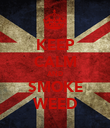 KEEP CALM AND SMOKE WEED - Personalised Poster large