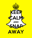 KEEP CALM AND SNAP AWAY - Personalised Poster large
