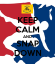 KEEP CALM AND SNAP DOWN - Personalised Poster large