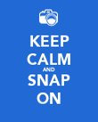 KEEP CALM AND SNAP ON - Personalised Poster large