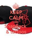 KEEP CALM AND SnapBack  & tattoos - Personalised Poster large