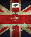 keep calm  and  snowmobile  for life - Personalised Poster large