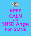 KEEP CALM AND SNSD Angel For SONE - Personalised Poster large
