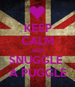 KEEP CALM AND SNUGGLE  A PUGGLE - Personalised Poster large