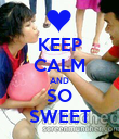 KEEP CALM AND SO SWEET - Personalised Poster large