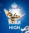 KEEP CALM AND SOAR HIGH - Personalised Poster large