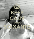 KEEP CALM AND SOIXANTE  - Personalised Poster large