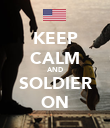 KEEP CALM AND SOLDIER ON - Personalised Poster large