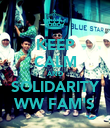 KEEP CALM AND SOLIDARITY WW FAM'S - Personalised Poster small