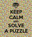 KEEP CALM AND SOLVE A PUZZLE - Personalised Poster large