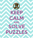 KEEP CALM AND SOLVE PUZZLES - Personalised Poster large