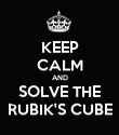 KEEP CALM AND SOLVE THE RUBIK'S CUBE - Personalised Poster large