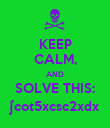 KEEP CALM, AND SOLVE THIS: ∫cot5xcsc2xdx - Personalised Poster large