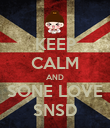 KEEP CALM AND SONE LOVE SNSD - Personalised Poster large