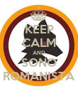 KEEP CALM AND SONO ROMANISTA - Personalised Poster large