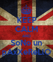 KEEP CALM AND SoNo un pAxXeReLlO - Personalised Poster large