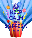 KEEP CALM AND SOPPESA *-* - Personalised Poster large