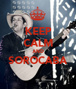 KEEP CALM AND SOROCABA  - Personalised Poster large