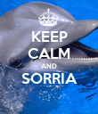 KEEP CALM AND SORRIA  - Personalised Poster large