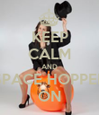 KEEP CALM AND SPACE HOPPER ON - Personalised Poster large