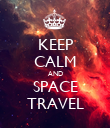 KEEP CALM AND SPACE TRAVEL - Personalised Poster large