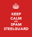 KEEP CALM AND SPAM STEELGUARD - Personalised Poster large