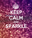 KEEP CALM AND SPARKLE  - Personalised Poster large