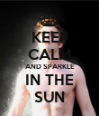 KEEP CALM AND SPARKLE IN THE SUN - Personalised Poster large