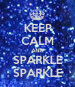 KEEP CALM AND SPARKLE SPARKLE - Personalised Poster large