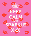 KEEP CALM AND SPARKLE XxX - Personalised Poster large