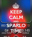 KEEP CALM AND SPARLO TIME - Personalised Poster large