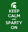 KEEP CALM AND SPARTY ON - Personalised Poster large