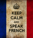 KEEP CALM AND SPEAK FRENCH - Personalised Poster large