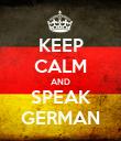 KEEP CALM AND SPEAK GERMAN - Personalised Poster large