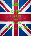 KEEP CALM AND SPEAK LANGUAGES - Personalised Poster large